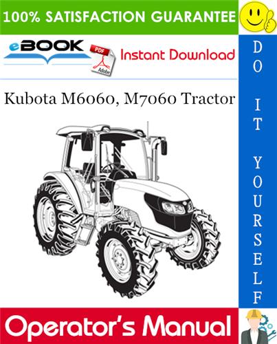 Thumbnail ☆☆ Best ☆☆ Kubota M6060, M7060 Tractor Operators Manual