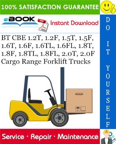 Thumbnail ☆☆ Best ☆☆ BT CBE 1.2T, 1.2F, 1.5T, 1.5F, 1.6T, 1.6F, 1.6TL, 1.6FL, 1.8T, 1.8F, 1.8TL, 1.8FL, 2.0T, 2.0F Cargo Range Forklift Trucks Service Repair Manual