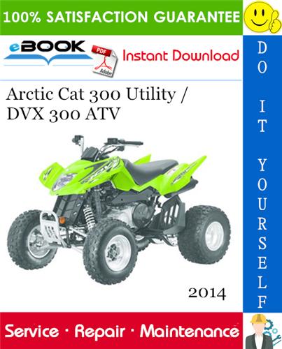 Thumbnail ☆☆ Best ☆☆ 2014 Arctic Cat 300 Utility / DVX 300 ATV Service Repair Manual