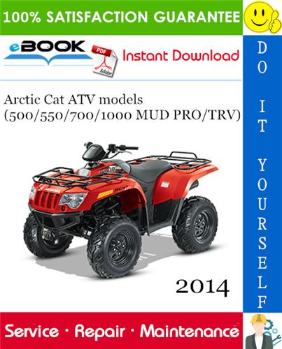 Thumbnail ☆☆ Best ☆☆ 2014 Arctic Cat ATV models (500/550/700/1000 MUD PRO/TRV) Service Repair Manual