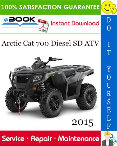 Thumbnail ☆☆ Best ☆☆ 2015 Arctic Cat 700 Diesel SD ATV Service Repair Manual