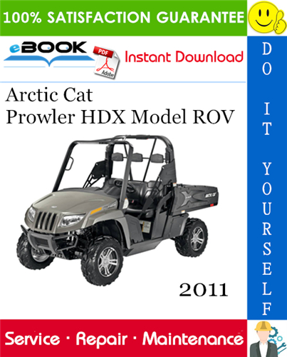 Thumbnail ☆☆ Best ☆☆ 2011 Arctic Cat Prowler HDX Model ROV (Recreational Off-Highway Vehicle) Service Repair Manual