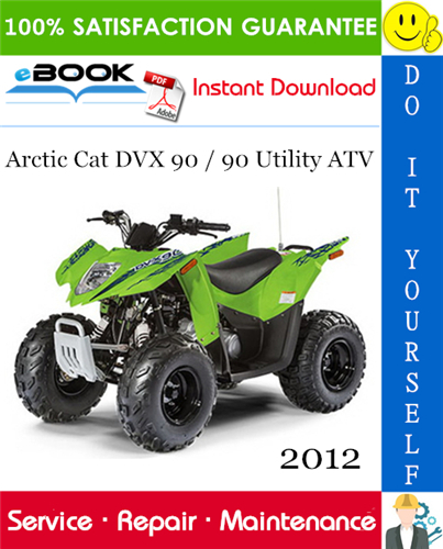 Thumbnail ☆☆ Best ☆☆ 2012 Arctic Cat DVX 90 / 90 Utility ATV Service Repair Manual