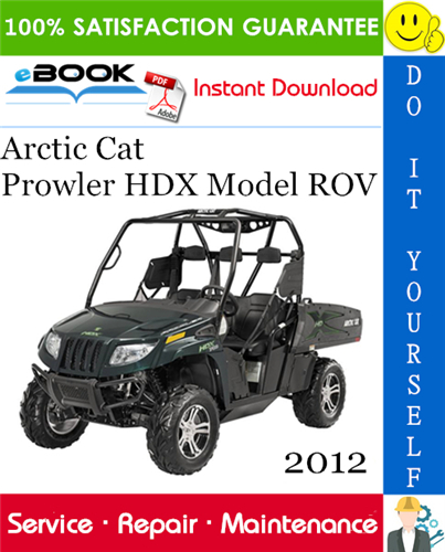 Thumbnail ☆☆ Best ☆☆ 2012 Arctic Cat Prowler HDX Model ROV (Recreational Off-Highway Vehicle) Service Repair Manual