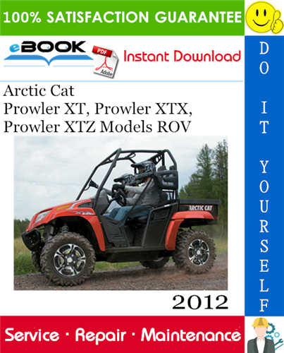 Thumbnail ☆☆ Best ☆☆ 2012 Arctic Cat Prowler XT, Prowler XTX, Prowler XTZ Models ROV (Recreational Off-Highway Vehicle) Service Repair Manual