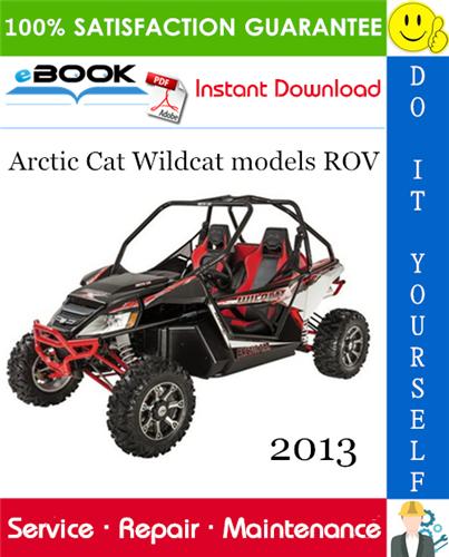 Thumbnail ☆☆ Best ☆☆ 2013 Arctic Cat Wildcat models ROV (Recreational Off-Highway Vehicle) Service Repair Manual