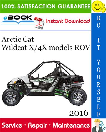Thumbnail ☆☆ Best ☆☆ 2016 Arctic Cat Wildcat X/4X models ROV (Recreational Off-Highway Vehicle) Service Repair Manual