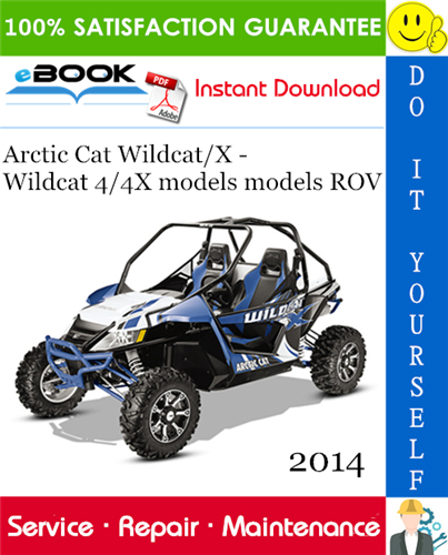 Thumbnail ☆☆ Best ☆☆ 2014 Arctic Cat Wildcat/X - Wildcat 4/4X models models ROV (Recreational Off-Highway Vehicle) Service Repair Manual