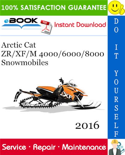 Thumbnail ☆☆ Best ☆☆ 2016 Arctic Cat ZR/XF/M 4000/6000/8000 Snowmobiles Service Repair Manual