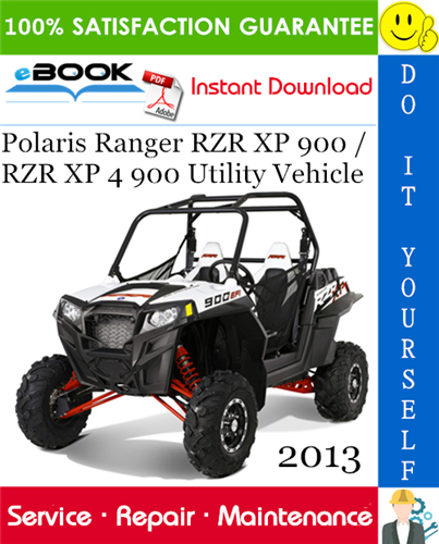 Thumbnail ☆☆ Best ☆☆ 2013 Polaris Ranger RZR XP 900 / RZR XP 4 900 Utility Vehicle Service Repair Manual