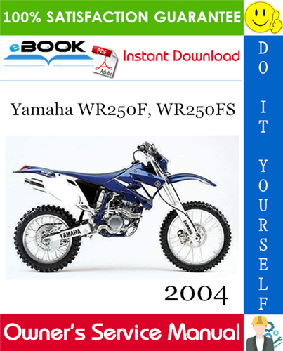 Thumbnail ☆☆ Best ☆☆ 2004 Yamaha WR250F, WR250FS Motorcycle Owners Service Manual