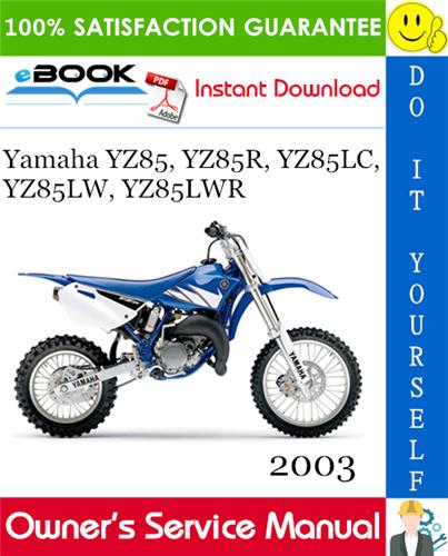 Thumbnail ☆☆ Best ☆☆ 2003 Yamaha YZ85, YZ85R, YZ85LC, YZ85LW, YZ85LWR Motorcycle Owners Service Manual