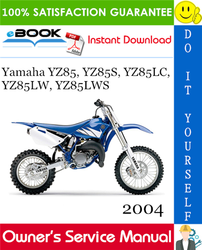 Thumbnail ☆☆ Best ☆☆ 2004 Yamaha YZ85, YZ85S, YZ85LC, YZ85LW, YZ85LWS Motorcycle Owners Service Manual