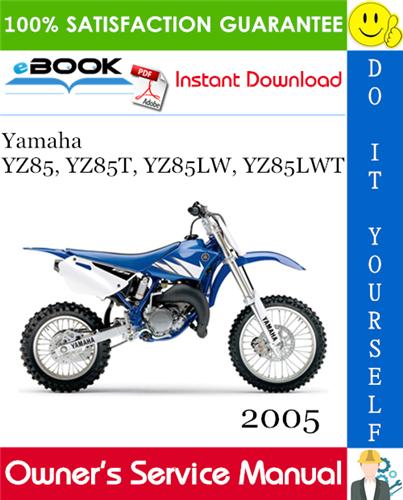 Thumbnail ☆☆ Best ☆☆ 2005 Yamaha YZ85, YZ85T, YZ85LW, YZ85LWT Motorcycle Owners Service Manual