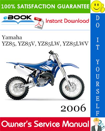 Thumbnail ☆☆ Best ☆☆ 2006 Yamaha YZ85, YZ85V, YZ85LW, YZ85LWV Motorcycle Owners Service Manual