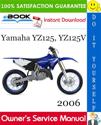 Thumbnail ☆☆ Best ☆☆ 2006 Yamaha YZ125, YZ125V Motorcycle Owners Service Manual