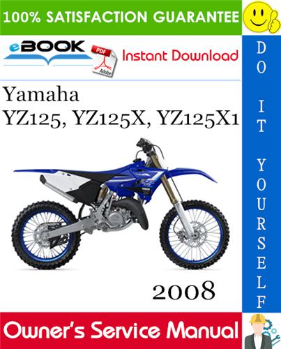 Thumbnail ☆☆ Best ☆☆ 2008 Yamaha YZ125, YZ125X, YZ125X1 Motorcycle Owners Service Manual