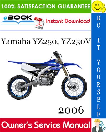 Thumbnail ☆☆ Best ☆☆ 2006 Yamaha YZ250, YZ250V Motorcycle Owners Service Manual