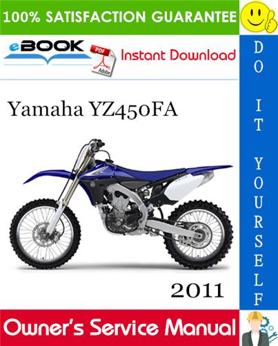 Thumbnail ☆☆ Best ☆☆ 2011 Yamaha YZ450FA Motorcycle Owners Service Manual