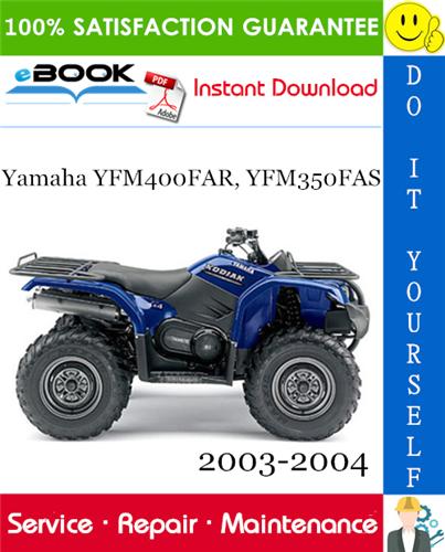 Thumbnail Yamaha YFM400FAR, YFM350FAS ATV Service Repair Manual 2003-2004 Download