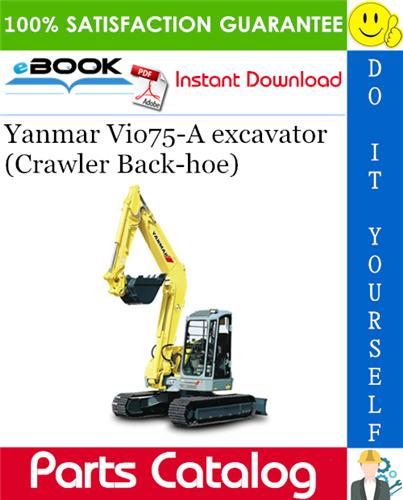 Thumbnail Yanmar Vio75-A excavator (Crawler Back-hoe) Parts Catalog Manual (for U.S.A., Australia, New Zealand)