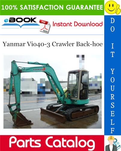 Thumbnail Yanmar Vio40-3 Crawler Back-hoe Parts Catalog Manual (for U.S.A., Australia, New Zealand)
