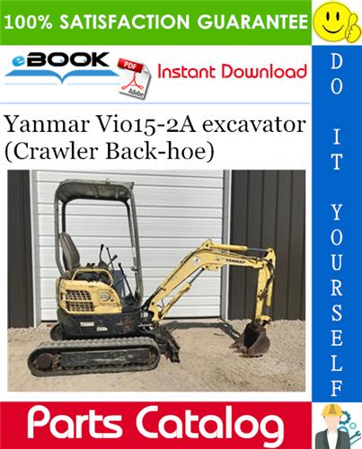 Thumbnail Yanmar Vio15-2A excavator (Crawler Back-hoe) Parts Catalog Manual (for U.S.A., Australia)