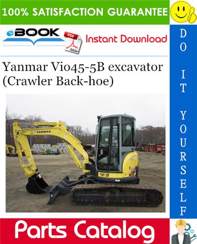 Thumbnail Yanmar Vio45-5B excavator (Crawler Back-hoe) Parts Catalog Manual (for U.S.A., Australia, New Zealand, Korea & Singapore)