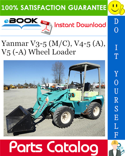 Thumbnail ☆☆ Best ☆☆ Yanmar V3-5 (M/C), V4-5 (A), V5 (-A) Wheel Loader Parts Catalog Manual