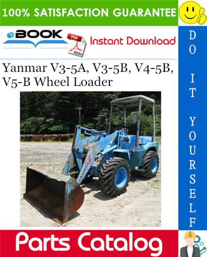 Thumbnail ☆☆ Best ☆☆ Yanmar V3-5A, V3-5B, V4-5B, V5-B Wheel Loader Parts Catalog Manual (for Japan)
