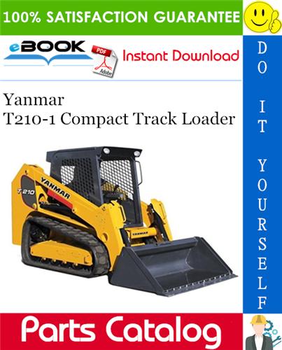 Thumbnail ☆☆ Best ☆☆ Yanmar T210-1 Compact Track Loader Parts Catalog Manual