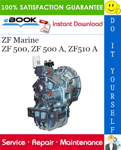 Thumbnail ☆☆ Best ☆☆ ZF Marine ZF 500, ZF 500 A, ZF510 A Service Repair Manual