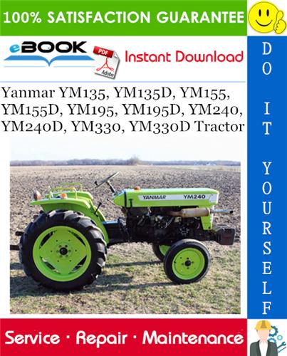 Thumbnail ☆☆ Best ☆☆ Yanmar YM135, YM135D, YM155, YM155D, YM195, YM195D, YM240, YM240D, YM330, YM330D Tractor Service Repair Manual