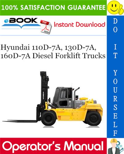Thumbnail ☆☆ Best ☆☆ Hyundai 110D-7A, 130D-7A, 160D-7A Diesel Forklift Trucks Operators Manual