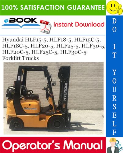 Thumbnail ☆☆ Best ☆☆ Hyundai HLF15-5, HLF18-5, HLF15C-5, HLF18C-5, HLF20-5, HLF25-5, HLF30-5, HLF20C-5, HLF25C-5, HLF30C-5 Forklift Trucks Operators Manual