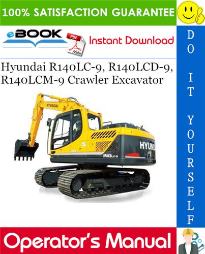 Thumbnail ☆☆ Best ☆☆ Hyundai R140LC-9, R140LCD-9, R140LCM-9 Crawler Excavator Operators Manual