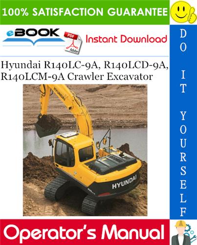 Thumbnail ☆☆ Best ☆☆ Hyundai R140LC-9A, R140LCD-9A, R140LCM-9A Crawler Excavator Operators Manual