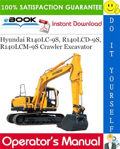 Thumbnail ☆☆ Best ☆☆ Hyundai R140LC-9S, R140LCD-9S, R140LCM-9S Crawler Excavator Operators Manual