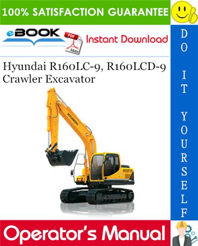 Thumbnail ☆☆ Best ☆☆ Hyundai R160LC-9, R160LCD-9 Crawler Excavator Operators Manual