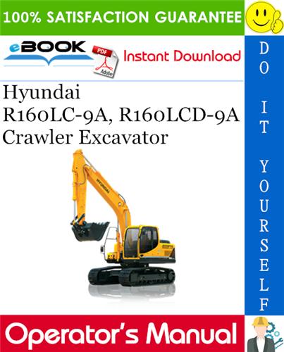 Thumbnail ☆☆ Best ☆☆ Hyundai R160LC-9A, R160LCD-9A Crawler Excavator Operators Manual