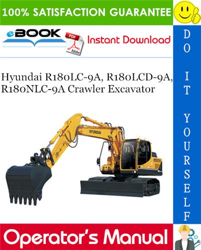 Thumbnail ☆☆ Best ☆☆ Hyundai R180LC-9A, R180LCD-9A, R180NLC-9A Crawler Excavator Operators Manual