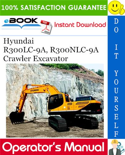 Thumbnail ☆☆ Best ☆☆ Hyundai R300LC-9A, R300NLC-9A Crawler Excavator Operators Manual
