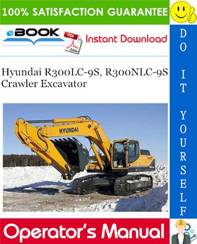 Thumbnail ☆☆ Best ☆☆ Hyundai R300LC-9S, R300NLC-9S Crawler Excavator Operators Manual