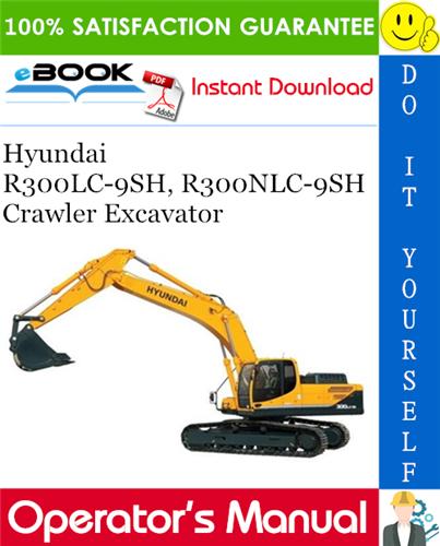 Thumbnail ☆☆ Best ☆☆ Hyundai R300LC-9SH, R300NLC-9SH Crawler Excavator Operators Manual