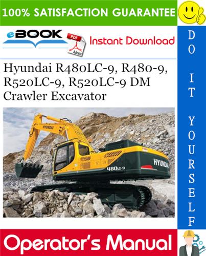 Thumbnail ☆☆ Best ☆☆ Hyundai R480LC-9, R480-9, R520LC-9, R520LC-9 DM Crawler Excavator Operators Manual