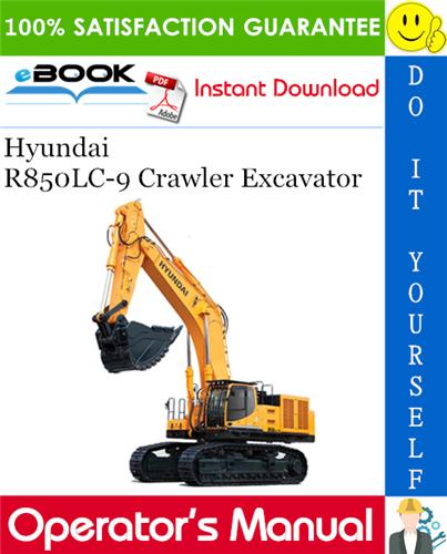 Thumbnail ☆☆ Best ☆☆ Hyundai R850LC-9 Crawler Excavator Operators Manual