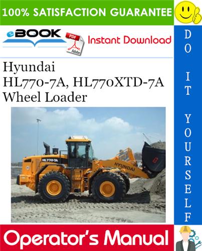 Thumbnail ☆☆ Best ☆☆ Hyundai HL770-7A, HL770XTD-7A Wheel Loader Operators Manual