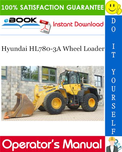 Thumbnail ☆☆ Best ☆☆ Hyundai HL780-3A Wheel Loader Operators Manual