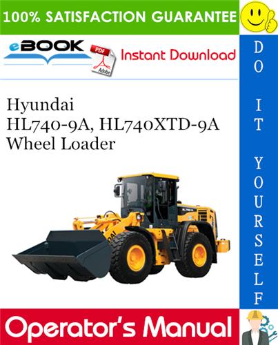 Thumbnail ☆☆ Best ☆☆ Hyundai HL740-9A, HL740XTD-9A Wheel Loader Operators Manual