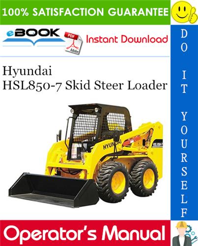 Thumbnail ☆☆ Best ☆☆ Hyundai HSL850-7 Skid Steer Loader Operators Manual